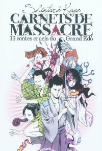 Carnets de massacre, 13 contes cruels du Grand Edo