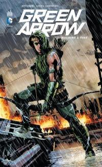 Green Arrow. Volume 1, Machine à tuer