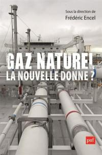 Gaz naturel, la nouvelle donne ?