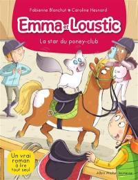 Emma et Loustic. Volume 13, La star du poney-club