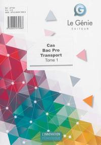 Cas bac pro transport. Volume 1,