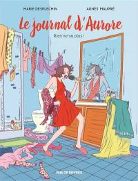 Le journal d'Aurore. Volume 2, Rien ne va plus !