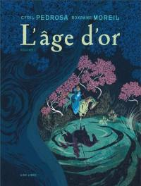 L'âge d'or. Volume 1,