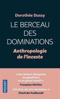 Anthropologie de l'inceste. Volume 1, Le berceau des dominations