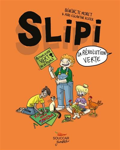 Slipi. Volume 2, La révolution verte