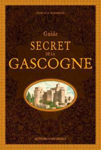 Guide secret de la Gascogne