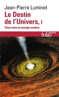 Le destin de l'univers. Volume 1,