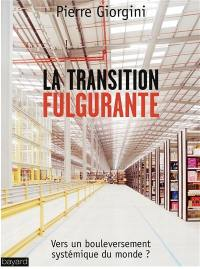 La transition fulgurante