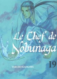 Le chef de Nobunaga. Volume 19,