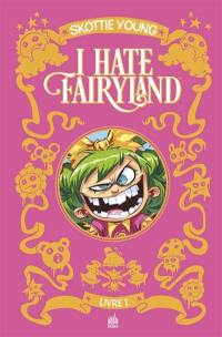 I hate Fairyland. Volume 1,