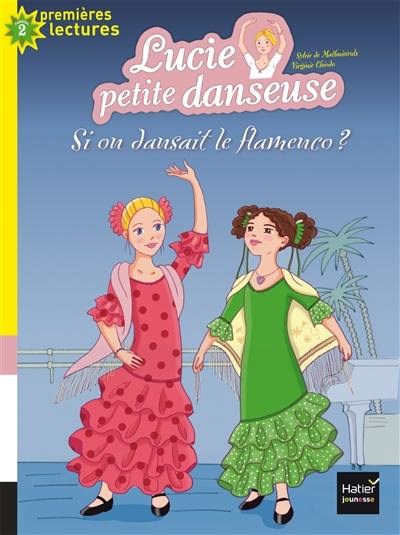 Lucie petite danseuse. Volume 7, Et si on dansait le flamenco ?