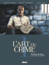 L'art du crime. Volume 1, Planches de sang