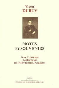 Notes et souvenirs. Volume 2, 1863-1869, la réforme de l'Instruction publique