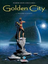Golden city. Volume 1, Pilleurs d'épaves