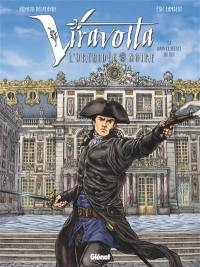 Viravolta. Volume 2, Dans le secret du roi