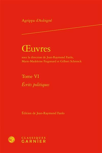 Oeuvres. Volume 6, Ecrits politiques
