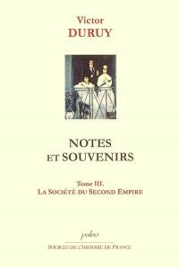 Notes et souvenirs. Volume 3, La société du second Empire