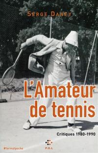 L'amateur de tennis