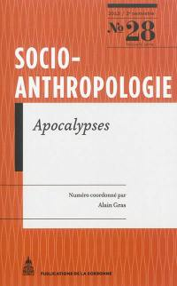 Socio-anthropologie : revue interdisciplinaire de sciences sociales. n° 28, Apocalypses