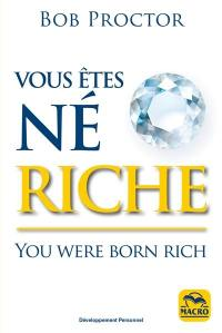 Vous êtes né riche = You were born rich