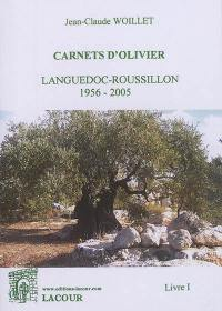 Carnets d'olivier. Volume 1, Languedoc-Roussillon