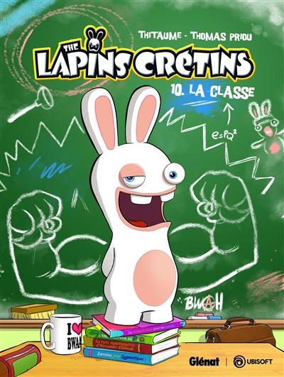 The lapins crétins. Volume 10, La classe