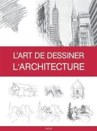 L'art de dessiner l'architecture