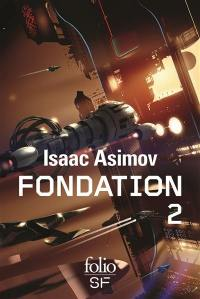 Fondation. Volume 2,