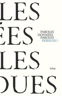 Paroles données, paroles perdues ?