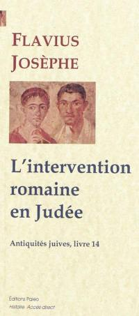 Antiquités juives. Volume 14, L'intervention romaine en Judée