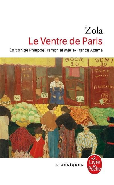 Livre : Le ventre de Paris, Les Rougon-Macquart. Volume 3, écrit par Emile  Zola - Le Livre de poche