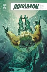 Aquaman rebirth. Volume 1, Inondation