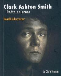 Clark Ashton Smith, poète en prose