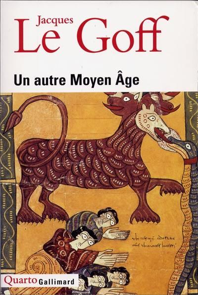 Livre Un Autre Moyen Age Ecrit Par Jacques Le Goff Gallimard