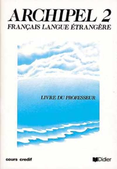 Livre Archipel Francais Langue Etrangere Livre 2