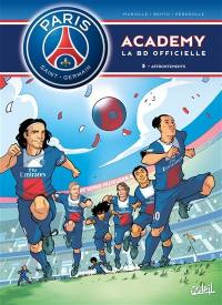 Paris Saint-Germain Academy. Volume 3, Affrontements