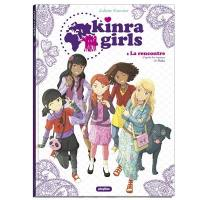 Kinra girls. Volume 1, La rencontre