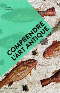 Comprendre l'art antique