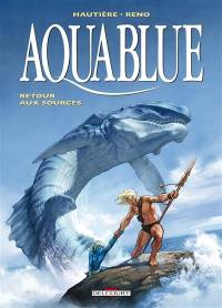 Aquablue. Volume 12, Retour aux sources