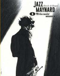 Jazz Maynard. Volume 1, Trio noir