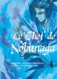 Le chef de Nobunaga. Volume 4,