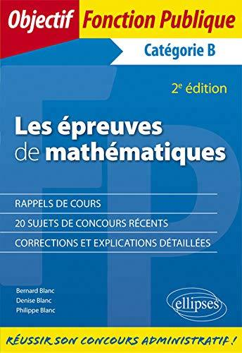 a51822dae46 Livre   Les épreuves de mathématiques écrit par Bernard Blanc et Denise  Blanc et Philippe Blanc - Ellipses - 9782340029644
