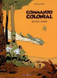 Commando colonial. Volume 1, Opération ironclad