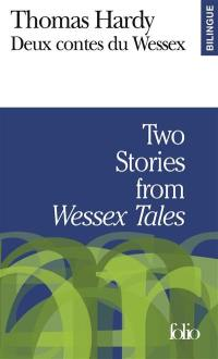 Deux contes du Wessex = Two stories from Wessex Tales