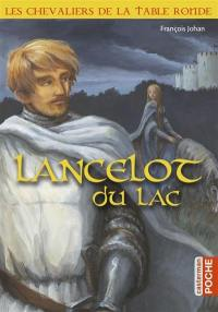 Les chevaliers de la Table ronde. Volume 2, Lancelot du Lac