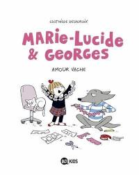 Marie-Lucide & Georges. Volume 1, Amour vache