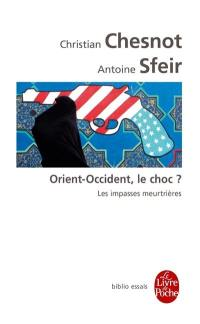 Orient-Occident, le choc ?