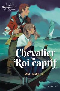 Le destin de l'Esquirol. Volume 2, Chevalier du roi captif