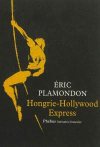 1984. Volume 1, Hongrie-Hollywood express