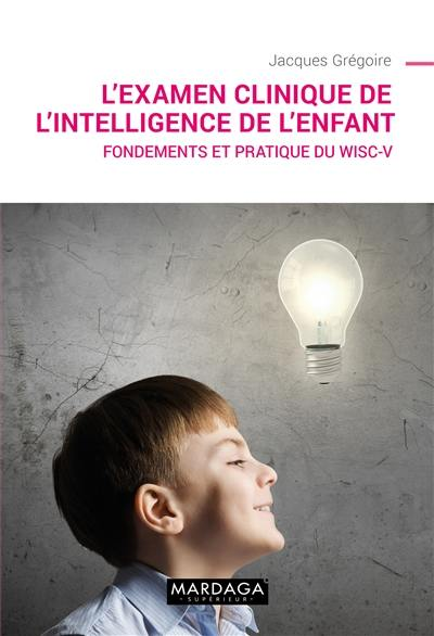L'examen clinique de l'intelligence de l'enfant